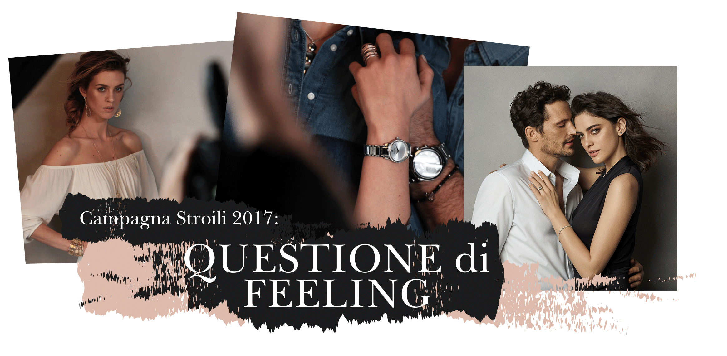 Stroili 2017 campaign: a matter of feeling