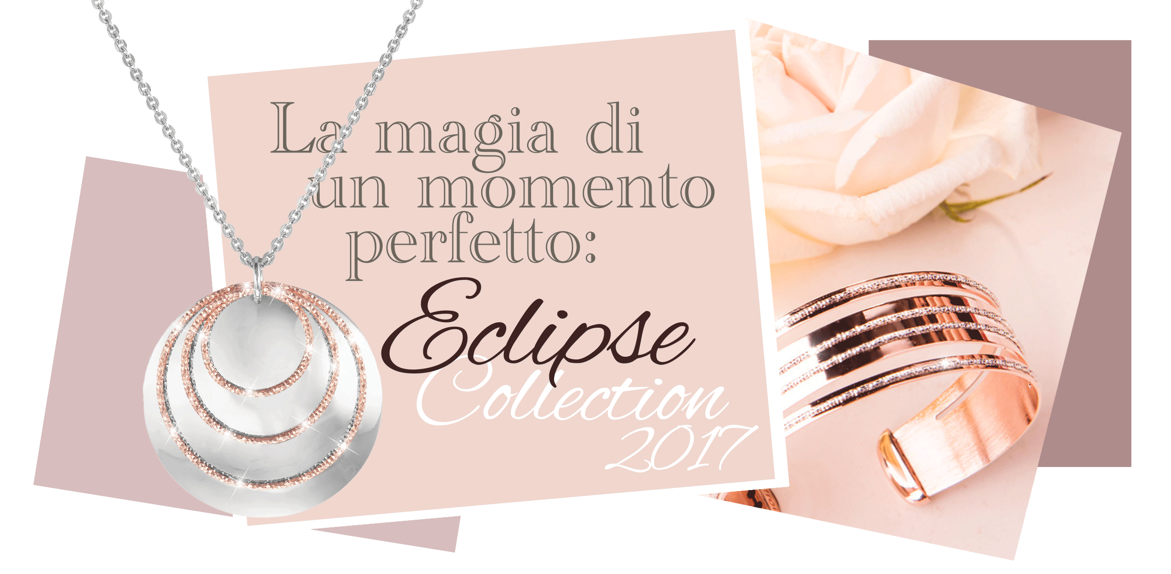 That perfect, magical moment: ECLIPSE COLLECTION 2017