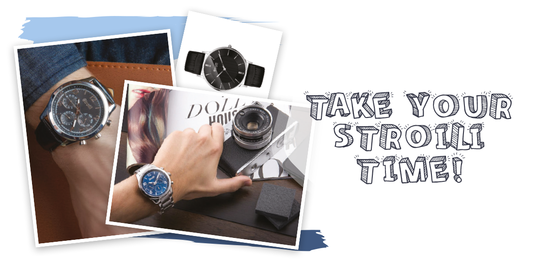 TAKE YOUR STROILI TIME!